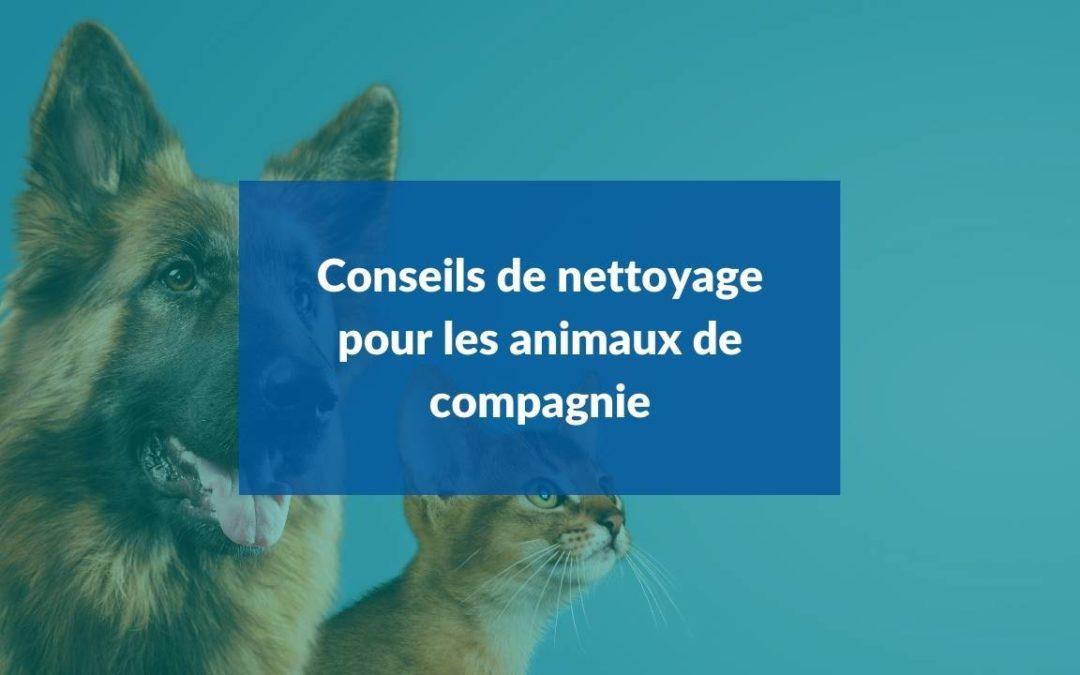 Conseils de nettoyage pour les animaux de compagnie